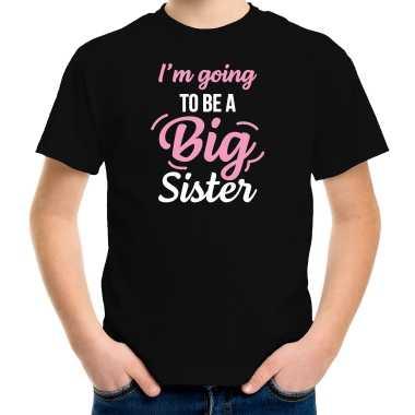 Going to be a big sister cadeau t shirt zwart meisjes aankodiging zwangerschap grote zus