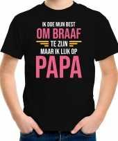 Ik doe mijn best om braaf te zijn maar ik lijk op papa fun tekst t-shirt zwart meisjes